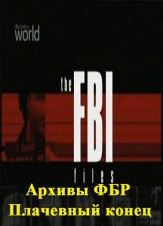 Скачать с letitbit Архивы ФБР. Плачевный конец / The FBI Files . A Bitter E ...