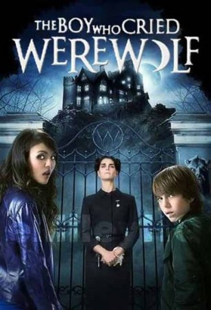 Скачать фильм Мальчик, который рассказывал об оборотне / The Boy Who Cried Werewolf (2010)