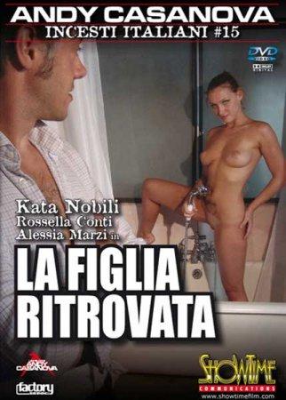 Скачать с letitbit Incesti Italiani 15. La Figlia Ritrovata [2007] DVDRip