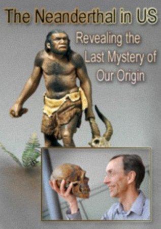 Скачать с letitbit Неандертальцы в нас. Тайна происхождения человека (2010)