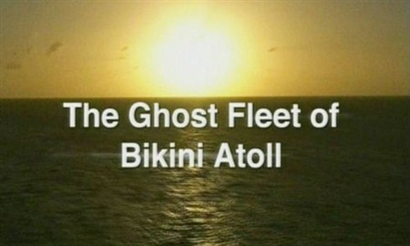Скачать с letitbit  Призрачный флот атолла Бикини / The Ghost Fleet of Biki ...