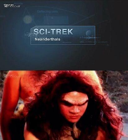 Скачать с letitbit  Наука и техника. Неандертальцы / SCI-Trek: Neanderthals ...