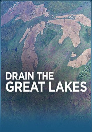 Скачать с letitbit  История великих озер / Drain the great lakes (2011) DVB