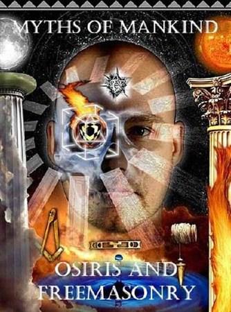 Скачать с letitbit  Мифы человечества. Осирис и масонство / Myths of Mankin ...