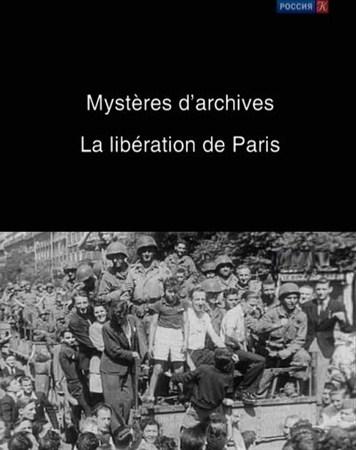 Скачать с letitbit  Архивные тайны. Освобождение Парижа (2006) SATRip