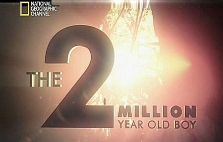 Скачать с letitbit  Мальчик, которому два миллиона лет / The 2 million year ...