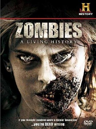 Скачать с letitbit  Зомби: Живая история / Zombies: A Living History (2011) ...