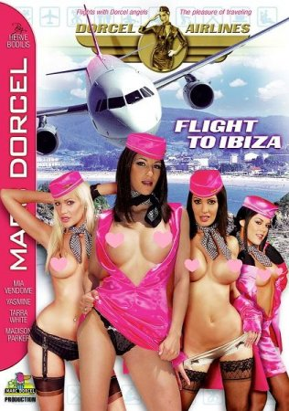Скачать Dorcel Airlines - Flight To Ibiza [2009]