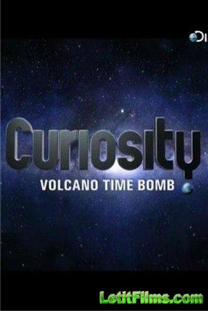 Скачать с letitbit  Почему? Вопросы мироздания / Curiosity, Извержения вулк ...