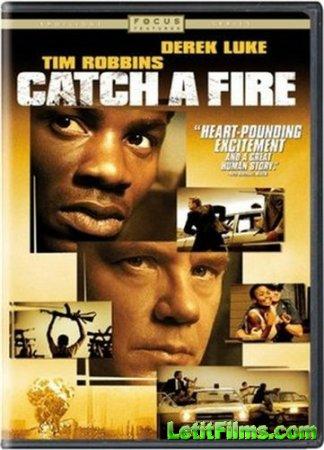 Скачать с letitbit Игра с огнем / Catch a Fire (2006)