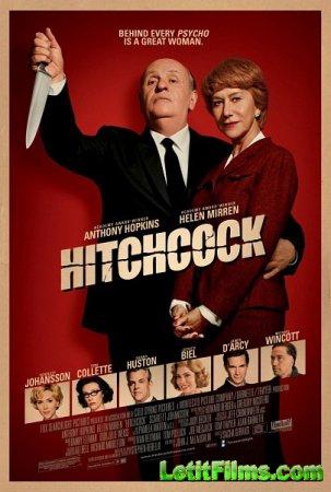 Скачать фильм Хичкок / Hitchcock (2012)