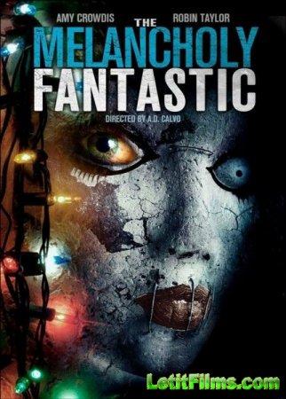 Скачать с letitbit  Невероятная меланхолия / The Melancholy Fantastic (2011 ...