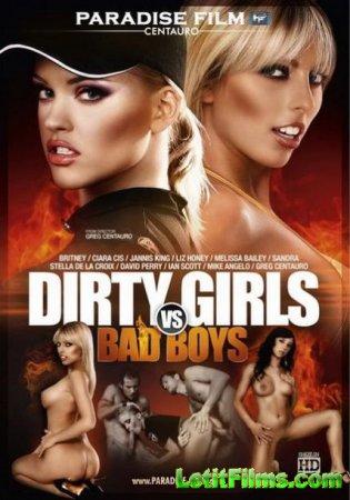 Скачать с letitbit Dirty Girls Vs Bad Boys [2012] WEB-DL