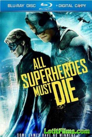 Скачать с letitbit  Все супергерои должны погибнуть / All Superheroes Must  ...
