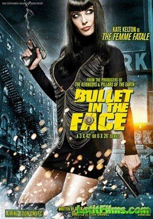 Скачать с letitbit Пуля в лицо / Пуля в голову - 1 сезон (2012)