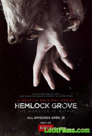 Скачать с letitbit Хемлок Гроув / Hemlock Grove - 1 сезон (2013)