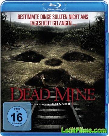 Скачать с letitbit Мертвые шахты / Dead Mine (2012)