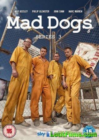 Скачать Бешеные псы (Все серии) / Mad Dogs [2011-2013]