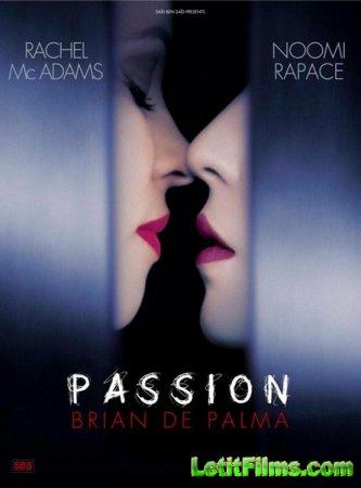 Скачать фильм Страсть / Passion (2012)