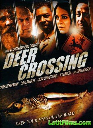 Скачать с letitbit Оленья тропа / Deer Crossing (2012)