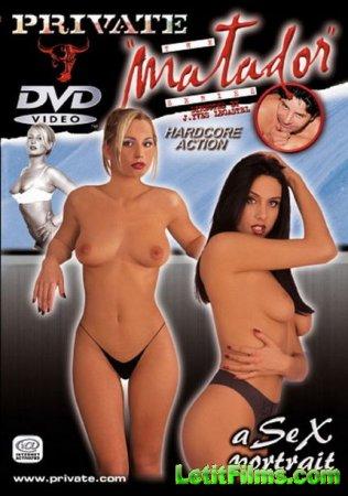 Скачать с letitbit Private Matador 11 - Sex Portrait [2002] DVDRip (RUS)