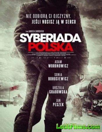 Скачать с letitbit Польская Сибириада / Syberiada Polska (2013)