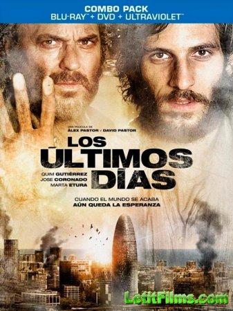 Скачать фильм Эпидемия / Los ultimos dias (2013)