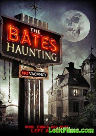 Скачать с letitbit  Прогулка с привидениями в Бэйтсе / The Bates Haunting ( ...