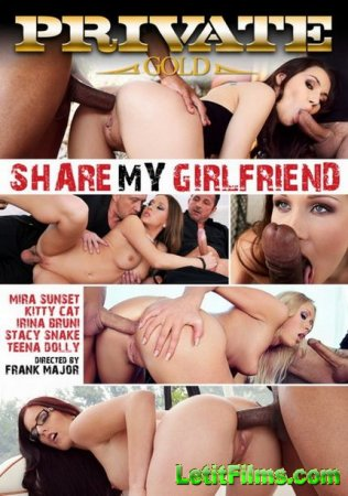 Скачать Private Gold 156. Share My Girlfriend [2013] DVDRip