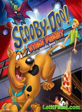 Скачать мультфильм Скуби-Ду! Боязнь Сцены / Scooby-Doo! Stage Fright (2013)
