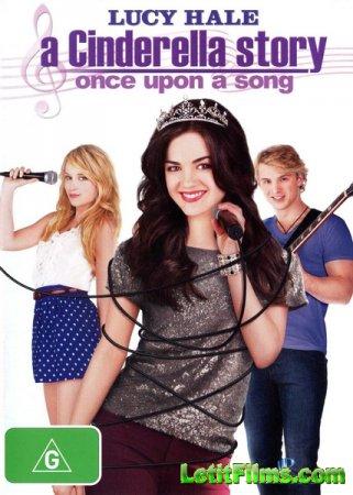 Скачать с letitbit История Золушки 3 / A Cinderella Story: Once Upon a Song ...