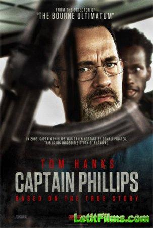 Скачать фильм Капитан Филлипс / Captain Phillips (2013)