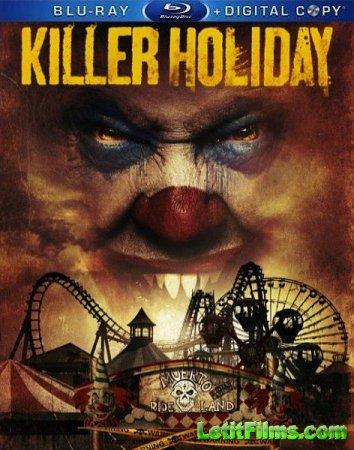 Скачать с letitbit Праздник для убийцы / Killer Holiday (2013)