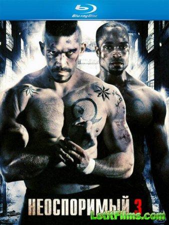 Скачать фильм Неоспоримый 3 (2010)