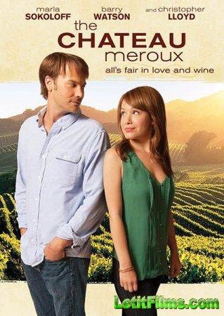 Скачать с letitbit Шато Меро / Замок Меру / The Chateau Meroux (2011)