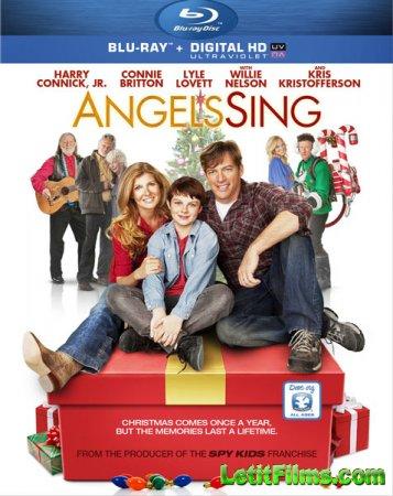 Скачать фильм Когда поют ангелы / Angels Sing (2013)