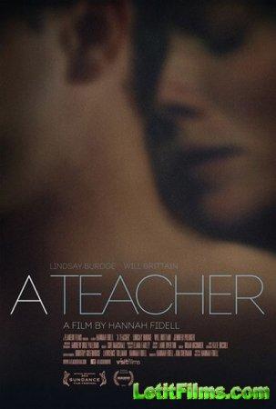 Скачать с letitbit  Учительница / Учитель / A Teacher (2013)