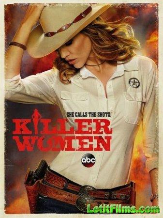 Скачать с letitbit  Женщины-убийцы / Killer Women - 1 сезон (2014)