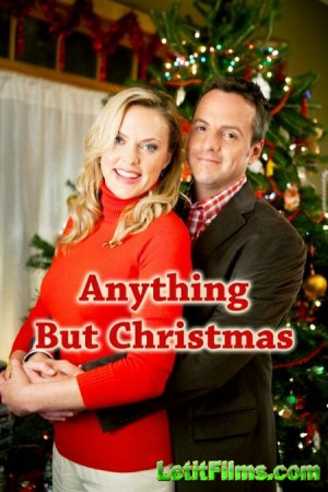 Скачать с letitbit  Ничто, кроме Рождества / Anything But Christmas (2012)