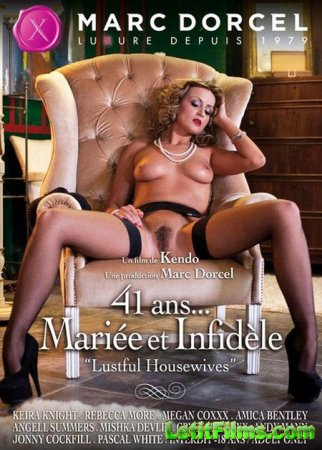 Скачать с letitbit 41 Ans Mariee Et Infidele / Lustful Housewives/ Похотлив ...