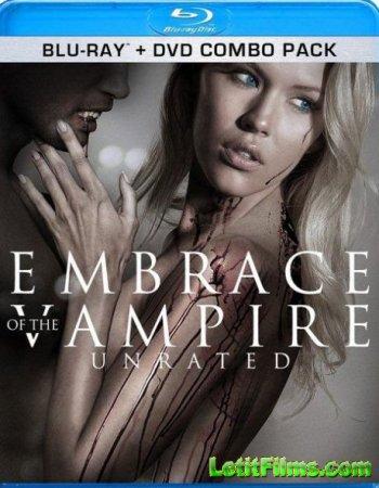 Скачать с letitbit Объятия вампира / Embrace Of The Vampire (2013)
