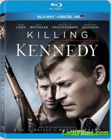 Скачать с letitbit Убийство Кеннеди / Killing Kennedy (2013)