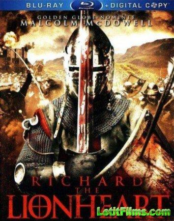 Скачать фильм  Ричард: Львиное Сердце / Richard: The Lionheart (2013)