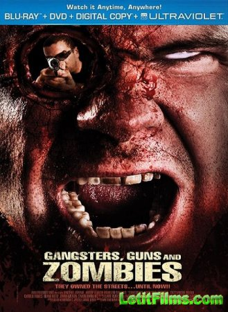Скачать с letitbit Братва, пушки и зомби / Gangsters, Guns and Zombies (201 ...