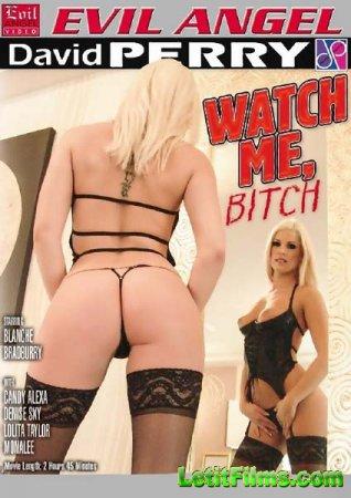 Скачать с letitbit Watch Me Bitch (2014/WEBRip/SD)