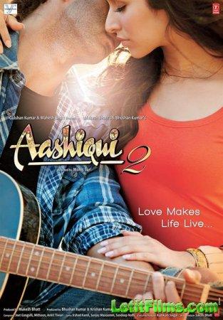Скачать с letitbit Жизнь во имя любви 2 / Aashiqui 2 (2013)