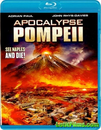 Скачать фильм Помпеи: Апокалипсис (2014)