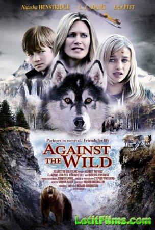 Скачать фильм Против природы / Against the Wild (2014)