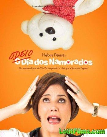 Скачать с letitbit Я ненавижу день Святого Валентина / Odeio o Dia dos Namo ...