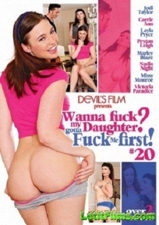 Скачать с letitbit Wanna Fuck My Daughter Gotta Fuck Me First 20 (2014/WEBR ...